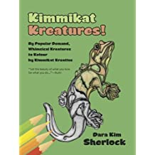 Kimmikat Kreatures!: By Popular Demand, Whimsical Kreatures to Kolour by Kimmikat Kreative