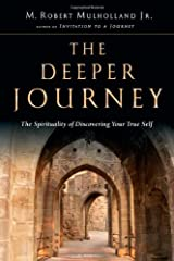 The Deeper Journey: The Spirituality of Discovering Your True Self Kindle Edition