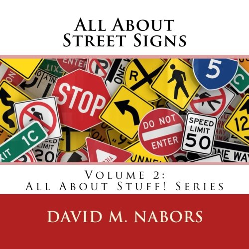 All About Street Signs (All About Stuff!) (Volume 2)