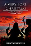A Very Fort Christmas: As The World Dies Untold Tales (The As The World Dies Untold Tales Book 5)