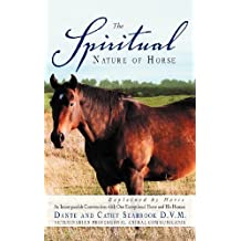 The Spiritual Nature of Horse Explained by Horse: An Incomparable Conversation Between One Exceptional Horse and His Human by Seabrook, Dante, Seabrook, Cathy (2012) Hardcover
