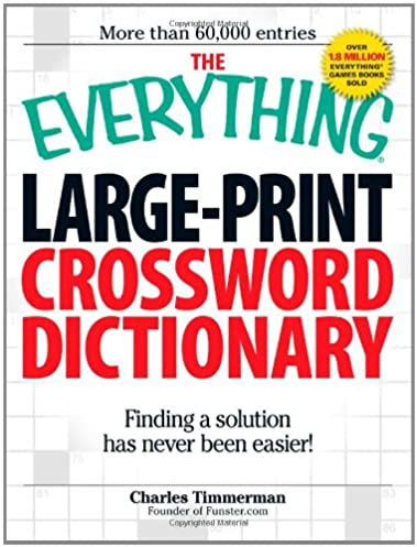 The Everything Large-Print Crossword Dictionary Finding a solution has never been easier! (Everything Series) Charles Timmerman 0045079905672 ...  sc 1 st  Amazon.com & The Everything Large-Print Crossword Dictionary: Finding a ... 25forcollege.com