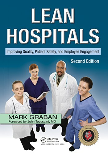 Download Lean Hospitals: Improving Quality, Patient Safety, and Employee Engagement, Second Edition Pdf