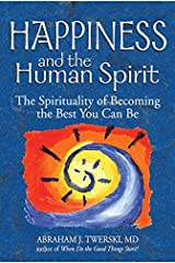 Happiness and the Human Spirit: The Spirituality of Becoming the Best You Can Be Paperback