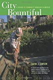 City Bountiful: A Century of Community Gardening in America