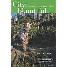 City Bountiful: A Century of Community Gardening in America