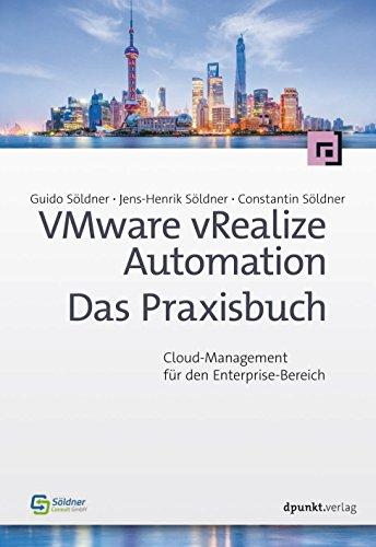 VMware vRealize Automation - Das Praxisbuch: Cloud