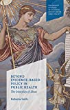 Beyond Evidence Based Policy in Public Health: The Interplay of Ideas (Palgrave Studies in Science, Knowledge and Policy)