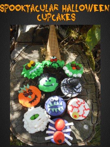 Spooktacular Halloween (Halloween Scary Cupcakes Recipes)