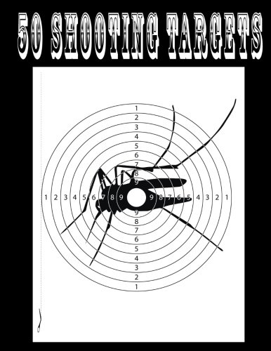 "50 Shooting Targets 8.5"" x 11"" - Silhouette, Target or Bullseye: Great for all Firearms, Rifles, Pistols, AirSoft, BB & Pellet Guns PDF"