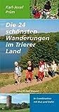 Die 24 schönsten Wanderungen im Trierer Land: In Kombination mit Bus und Bahn