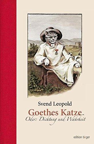 Goethes Katze. Oder: Dichtung und Wahrheit. Roman