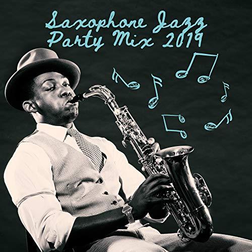 Saxophone Jazz Party Mix 2019