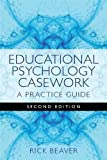 Educational Psychology Casework: A Practice Guide Second Edition