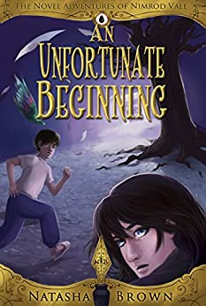 An Unfortunate Beginning (The Novel Adventures of Nimrod Vale Book 1) by [Brown, Natasha]