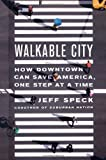 Walkable City, Jeff Speck, 0374285810