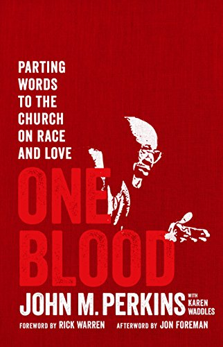 One Blood: Parting Words to the Church on Race and Love from Moody Publishing