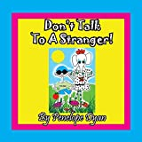 Don't Talk To A Stranger!
