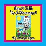 Don't Talk To A Stranger!