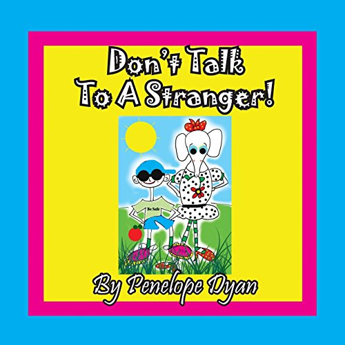 Don't Talk To A Stranger! by Bellissima Publishing LLC