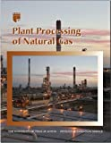 Plant Processing of Natural Gas, Elliot, Doug and Kuo, J. C., 0886982235