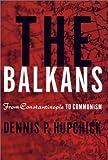 The Balkins, Dennis P. Hupchick, 0312217366