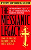 img - for The Messianic Legacy: Secret Brotherhoods. The Explosive Alternate History of Christ book / textbook / text book