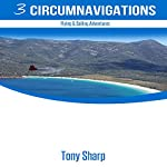 Three Circumnavigations: Flying & Sailing Adventures | Tony Sharp