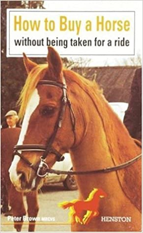 How to Buy a Horse: Without Being Taken for a Ride: Amazon