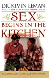 Sex Begins in the Kitchen, Kevin Leman, 0800757092
