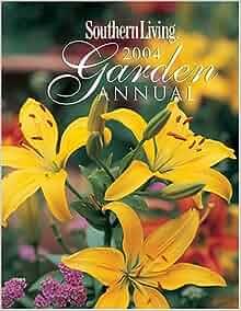 Southern living garden annual 2004 0749075024657 amazon Southern living garden book