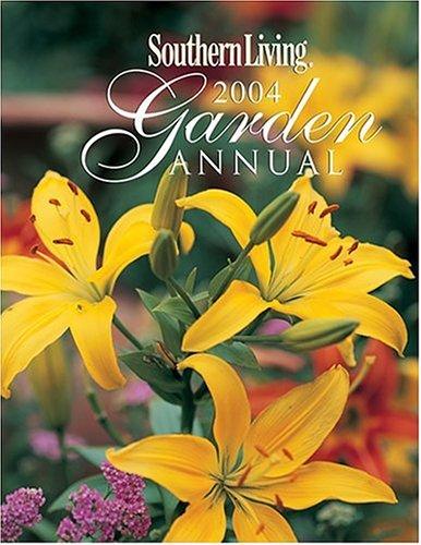 Southern Living Garden Annual 2004 (2004 Garden)