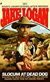 Slocum at Dead Dog, Jake Logan, 0515120154