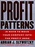 Profit Patterns, Adrian J. Slywotzky and Ted Moser, 0812931181