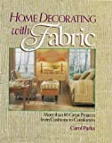 Home Decorating with Fabric, Carol Parks, 0806931582