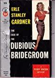 The Case of the Dubious Bridegroom, Erle Stanley Gardner, 0345341864