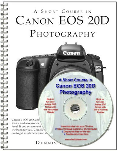 A Short Course in Canon EOS 20D Photography (Book & CD-ROM)