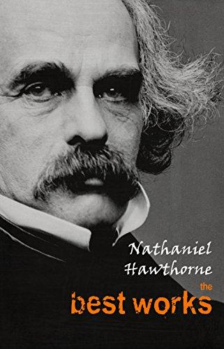 Nathaniel Hawthorne: The Best Works
