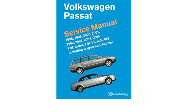 Volkswagen Passat Service Manual: 1998 - 2005 1.8L Turbo, 2.8L V6, 4.0L W8 Inc. Wagon and 4Motion: Amazon.es: Bentley Publishers: Libros en idiomas ...