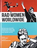 img - for Rad Women Worldwide: Artists and Athletes, Pirates and Punks, and Other Revolutionaries Who Shaped History book / textbook / text book