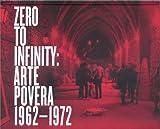 Zero to Infinity, Corinna Criticos, Judith Kirshner, Robert Lumley, Karen Pinkus, Carolyn Christov-Bakargiev, Francesco Bonami, 093564069X