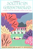 Southern Gardenwalks, Marina Harrison and Lucy D. Rosenfeld, 093557655X