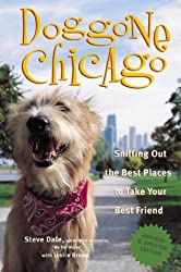 Doggone Chicago, Second Edition : Sniffing Out the Best Places to Take Your Best Friend