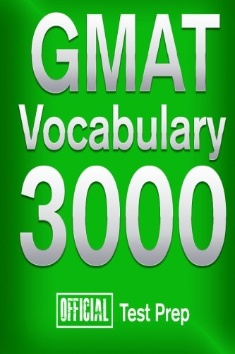 Official GMAT Vocabulary 3000 : Become a True Master of GMAT Vocabulary...Quickly