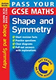 Pass Your GCSE Maths: Shape and Symnetry (Pass Your)
