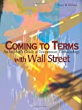 Coming to Terms with Wall Street, Gary B. Helms, 0595155065