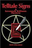 Telltale Signs:A Savannah Williams Mystery, Debi Chestnut, 0595654185