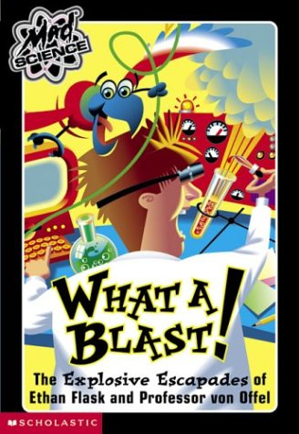 What A Blast! The Explosive Escapades Of Ethan (Mad Science) by Scholastic Paperbacks (Image #1)
