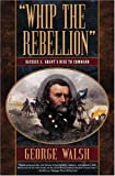 Whip the Rebellion, George Walsh, 0765305275