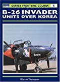 B-26 Invader Units over Korea, Warren Thompson, 1841760803
